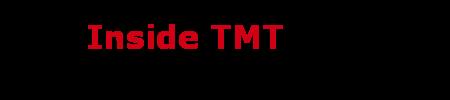 Inside TMT